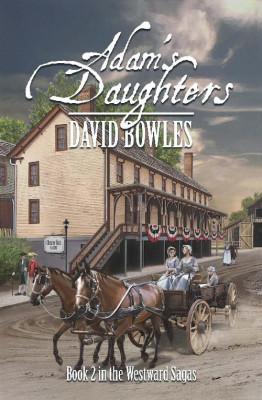 Adam's Daughters: Book 2 of The Westward Sagas