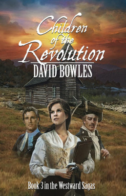 Children of the Revolution: Book 3 of The Westward Sagas