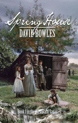 Spring House: Book 1 of The Westward Sagas