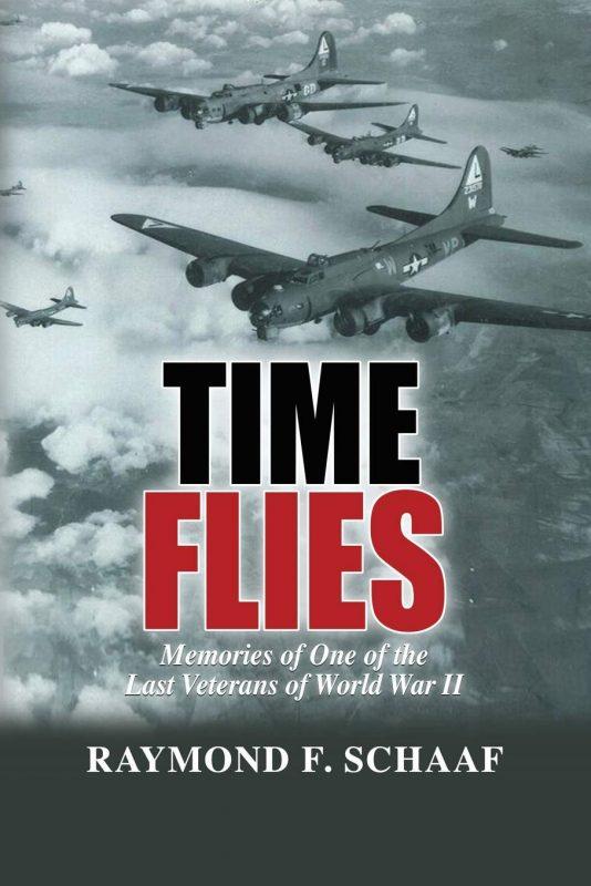 Time Flies: Memories of One of the Last Veterans of World War II